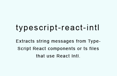 Extracts string messages from TypeScript React components or ts files that use React Intl