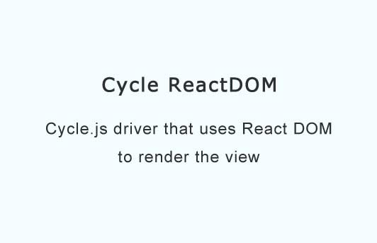Cycle.js driver that uses React DOM to render the view
