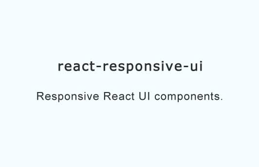 Responsive React UI components