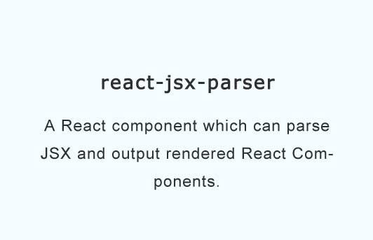 A React component which can parse JSX and output rendered React Components