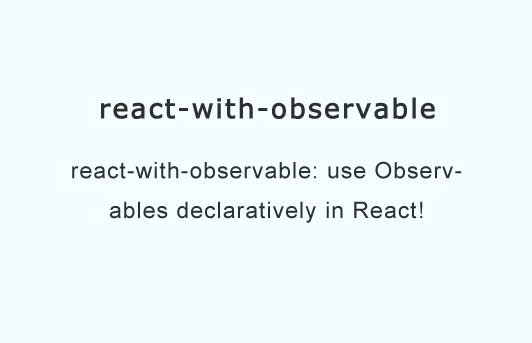 Use Observables with React declaratively