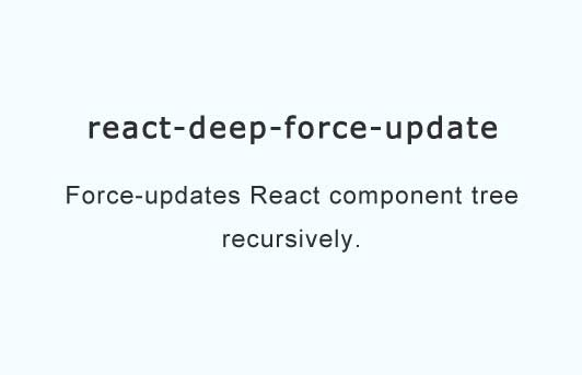 Force-updates React component tree recursively