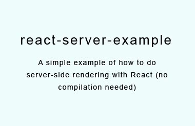 A simple example of how to do server-side rendering with React