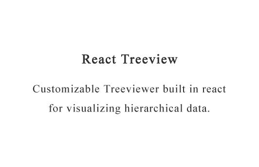 Customizable Treeviewer built in react for visualizing hierarchical data