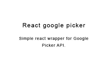 Simple react wrapper for google picker API