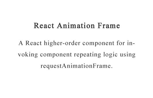 A React higher-order component for managing recurring animation frames