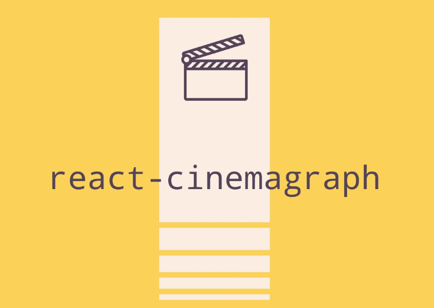 Generic Cinemagraph component built for React